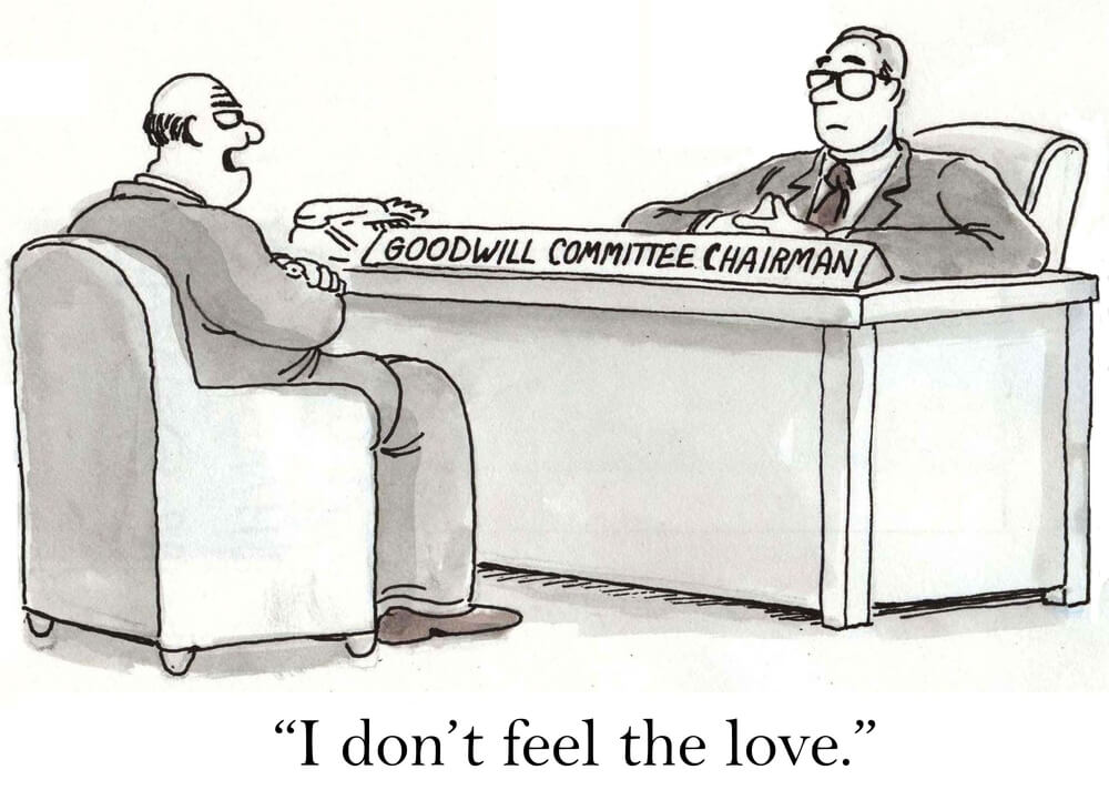 """A cartoon businessman says to the Good Will Chairman, """"I don't feel the love."""""""